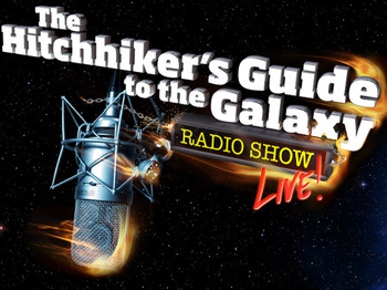 The Hitchhiker's Guide To The Galaxy Radio Show - Live! picture