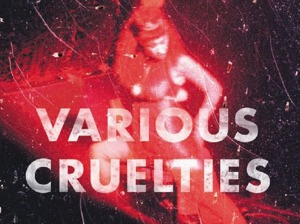 Various Cruelties artist photo