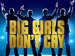 Big Girls Don't Cry event picture