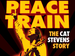Peace Train The Cat Stevens Story  September