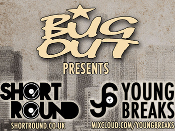 Bug Out!: Shortround + YoungBreaks picture