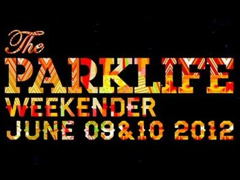 The Parklife Weekender 2012 picture