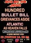 Flyer thumbnail for Hundred + Bullet Bill + Grievances Aside + Atlantic + As Heaven Falls