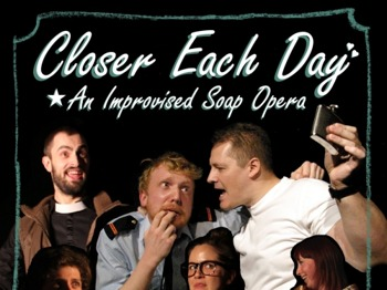 Closer Each Day: An Improvised Soap Opera picture