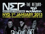 Flyer thumbnail for Nep - The Return - Nyd Madness: Cally & Juice + DJ Chuck-E + Smurf + Andy Clark