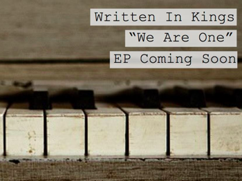 We Are One - Ep Release Party: Written In Kings + Geraint Williams picture