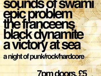 T.n.s. Records Presents An Evening Of Punk / Rock / Hardcore: Sounds Of Swami + Epic Problem + The Franceens + Black Dynamite + A Victory At Sea picture