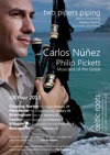 Flyer thumbnail for Two Pipers Piping: Carlos Nunez + Philip Pickett + Musicians Of The Globe