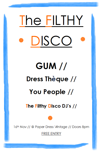 Flyer thumbnail for The Filthy Disco: Gum