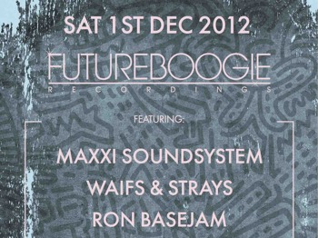 Futureboogie Recordings Present: Maxxi Soundsystem + Waifs & Strays + Futureboogie DJs picture