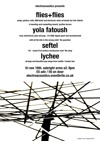 Flyer thumbnail for Electroacoustics: Flies Flies + Yola Fatoush + Seftel + Lychee