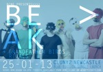 Flyer thumbnail for B>e>a>k - 'the Blue Edition' Single Launch: B>E>A>K + Grandfather Birds + Rivals