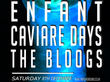 The Playground PR Presents: Enfant + Caviare Days + The Bloogs picture