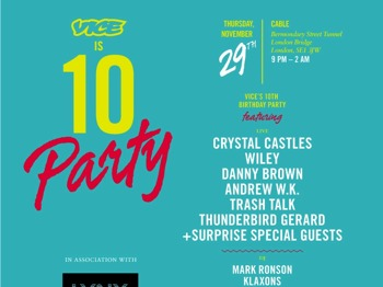 Vice's 10th Birthday Party: Crystal Castles + Wiley + Andrew W.K. + Trash Talk + Mark Ronson (DJ Set) + Klaxons DJs + Mumdance + Get Me! DJs picture