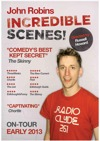 Flyer thumbnail for Incredible Scenes: John Robins