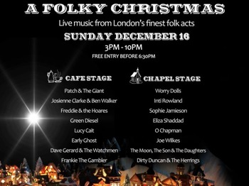 A Folky Christmas: Patch & The Giant + Josienne Clarke and Ben Walker + Worry Dolls + Gerard & The Watchmen + Green Diesel + Early Ghost + Joe Wilkes + Lucy Cait + Frankie The Gambler + Freddie And The Hoares + Eliza Shaddad + Sophie Jamieson + O. Chapman + Inti Rowland + The Moon + The Son and The Daughters + Dirty Duncan and The Herrings picture