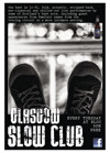 Flyer thumbnail for The Glasgow Slow Club