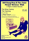 Flyer thumbnail for Biff Bang Pow & The Sonic Flower Groove Club Present: The Silver Factory + The Yearning