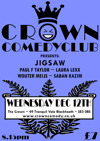 Flyer thumbnail for Crown Comedyclub Blackheath: Jigsaw, Paul F Taylor, Laura Lexx, Wouter Meijs, Saban Kazim