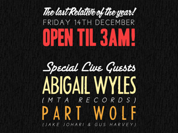 Relative Xmas Special: Abigail Wyles + Part Wolf + Relative DJs picture