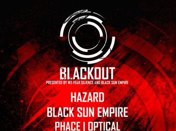 We Fear Silence Present Blackout: Hazard + Black Sun Empire + Phace + Optical + Telekinesis + Foreign Concept + 2Shy + MC Stapleton + Mindscape + Codebreaker MC picture