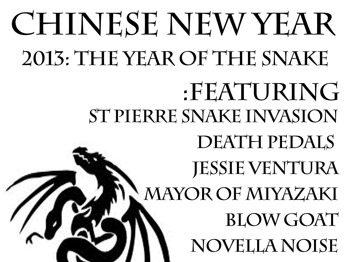 Chinese New Year: The Year Of The Snake: The St Pierre Snake Invasion + Death Pedals + Blowgoat + Jessie Ventura + Mayor Of Miyazaki + Gnarwhals + Knifeman + Novella Noise + Backhand Jags + Dynamite Pussy Club picture