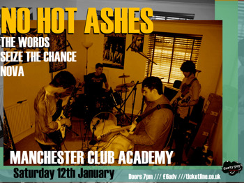No Hot Ashes + The Words + Seize The Chance + Nova picture