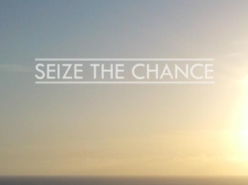 Seize The Chance picture