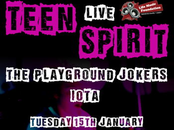 Teen Spirit Live: Playground Jokers + Iota picture