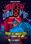 Flyer thumbnail for Super You & Me Weekender: Laidback Luke + Sunnery James & Ryan Marciano + La Fuente