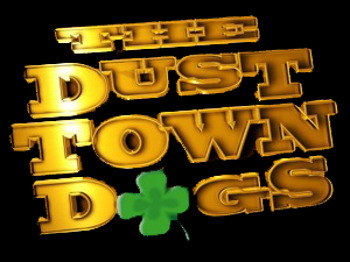 The Dust Town Dogs picture