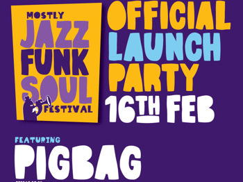 Mostly Jazz Funk & Soul Festival Official Launch Party: Pigbag + Cantaloop + The Bluebeat Arkestra picture
