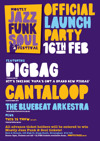 Flyer thumbnail for Mostly Jazz Funk & Soul Festival Official Launch Party: Pigbag + Cantaloop + The Bluebeat Arkestra
