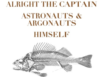 Alright The Captain + Himself + Astronauts & Argonauts picture
