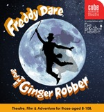 Flyer thumbnail for Freddy Dare And Ginger Robber: Cube Theatre