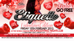 Flyer thumbnail for Etiquette Ladies Go Free - The Valentines Party: DJ L + Celebrity Supa + Big Business + Chino Money + Entertainment Family