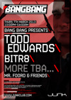 Flyer thumbnail for Bang Bang Presents: Todd Edwards + BITR8