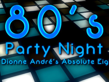 80's Party Night: Dionne Andre's Absolute 80s picture
