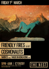 Flyer thumbnail for Friendly Fires DJ Set + The Cosmonauts + Naives + Lemmy Ashton