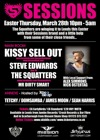 Flyer thumbnail for The Squatters Present... Sessions.: The Squatters + Kissy Sell Out