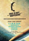 Flyer thumbnail for This Is Not Happening Meets Rude Movements