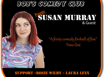 Bob's Comedy Club: Susan Murray, Rosie Wilby, Laura Lexx picture