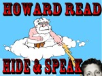 Flyer thumbnail for Hide And Speak -- Part Two: Howard Read