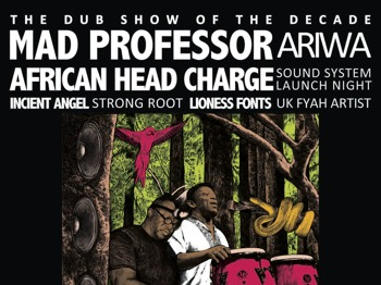 The Dub Show Of The Decade: Mad Professor + African Head Charge + Lioness Fonts + Incient Angel + Fenomino Show + Samurai MC picture