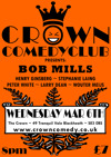 Flyer thumbnail for Crown Comedyclub Blackheath ~ Bob Mills: Bob Mills, Henry Ginsberg, Wouter Meijs, Stephanie Laing, Larry Dean