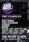 Flyer thumbnail for Some Night: Ruff Sqwad + Slimzee