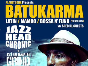 Planet Zonk Presents Batukarma, Free Entry: Jazzheadchronic + Los Chinches + DJ Bump n Grind + DJ Kalina picture