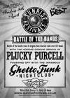 Flyer thumbnail for Sunrise Festivals Presents The Battle Of The Bands!: Plucky Purcell + The Ghetto Funk Nightclub DJ's