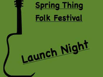 Spring Thing Folk Festival Launch picture