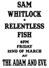 Flyer thumbnail for Sam Whitlock + Relentless Fish